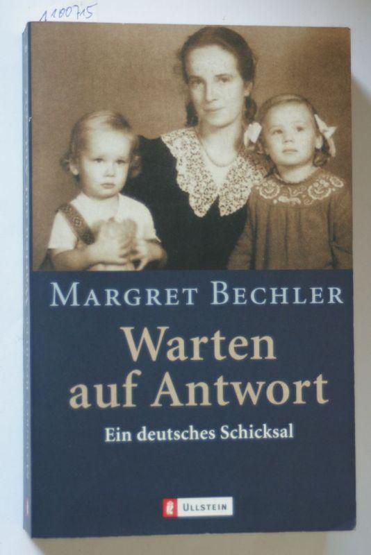 Bechler, Margret: Warten auf Antwort: Ein deutsches Schicksal
