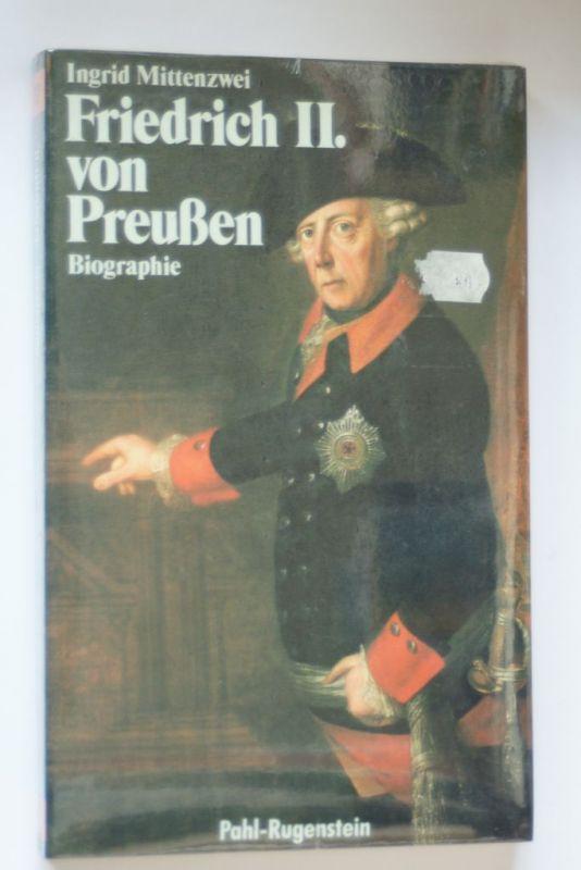 Mittenzwei, Ingrid: Friedrich II. von Preußen. Eine Biographie.
