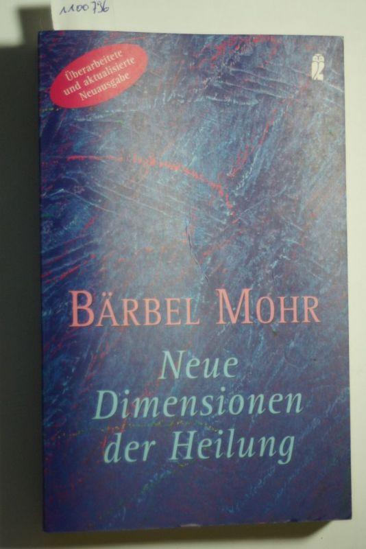Mohr, Bärbel: Neue Dimensionen der Heilung