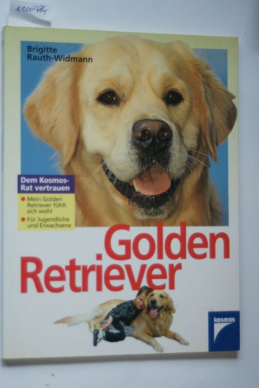 Rauth-Widmann, Brigitte und Brigitte Rauth- Widmann: Golden Retriever