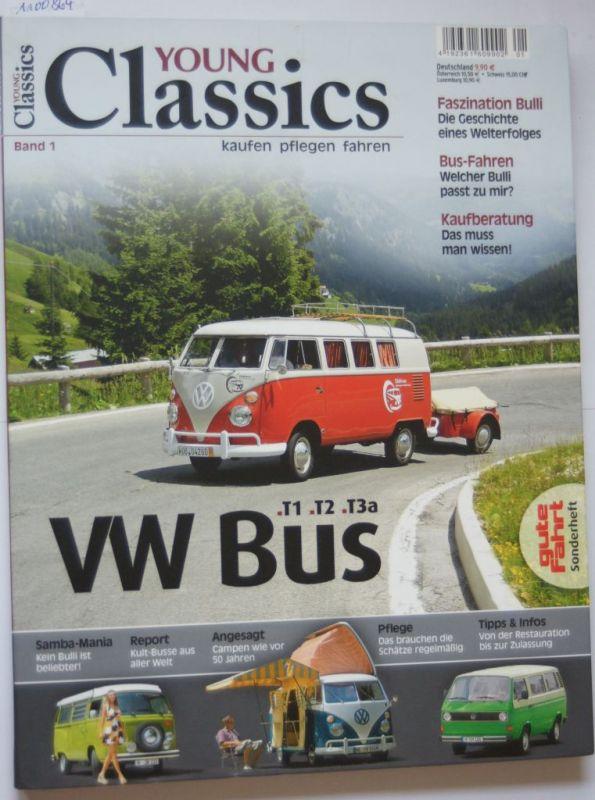 Young Classics: VW Bus T1, T2, T3a (Band 1): kaufen-pflegen-fahren