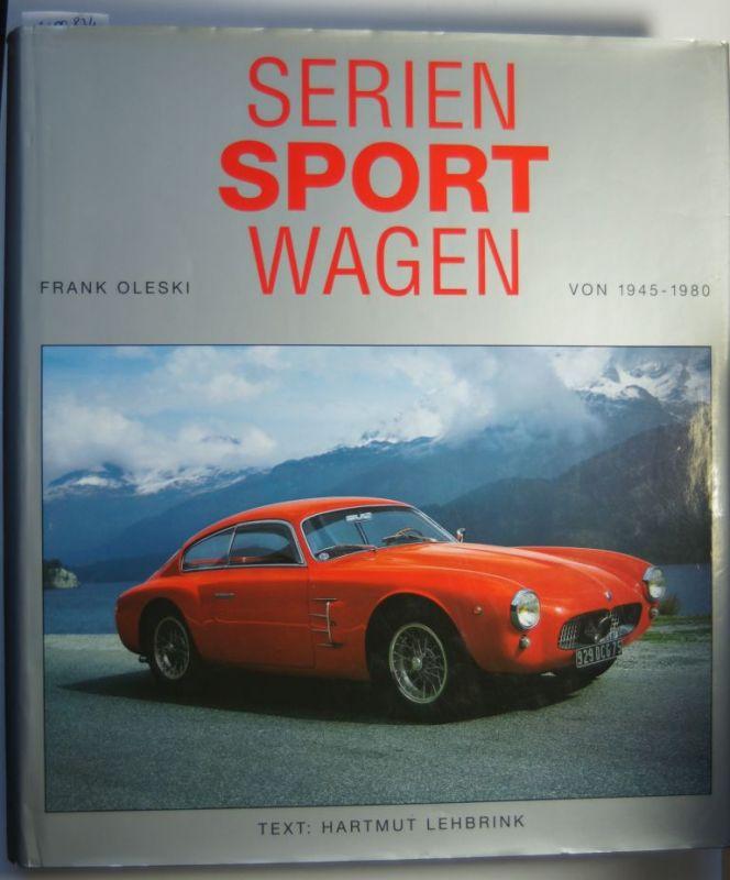 Frank, Oleski und Lehbrink Hartmut: Seriensportwagen von 1945-1980