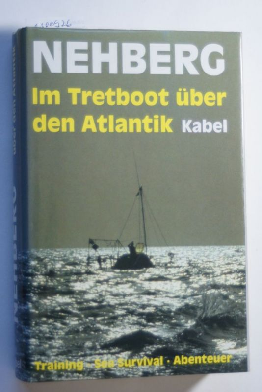 Nehberg, Rüdiger: Im Tretboot über den Atlantik