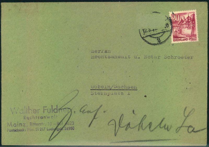 1949, Brief ab MAINZ 12.8.49 mit 20 Pfg. Rheinland-Pfalz adressiert nach Döbeln, Sachsen. Wohnungsbaumarke entfernt mit