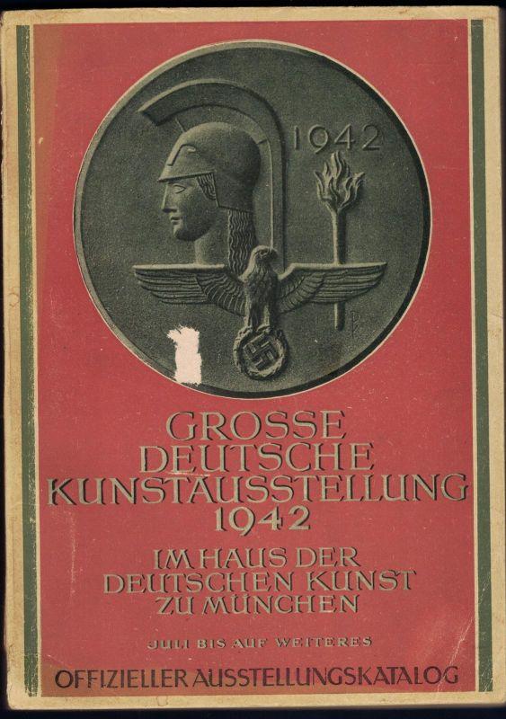 1942, GROSSE DEUTSCHE KUNSTAUSSTELLUNG IN MÜNCHEN; Katalog, Werbung, Bilderteil, Verzeichnis d. Kunstwerke, Literatur