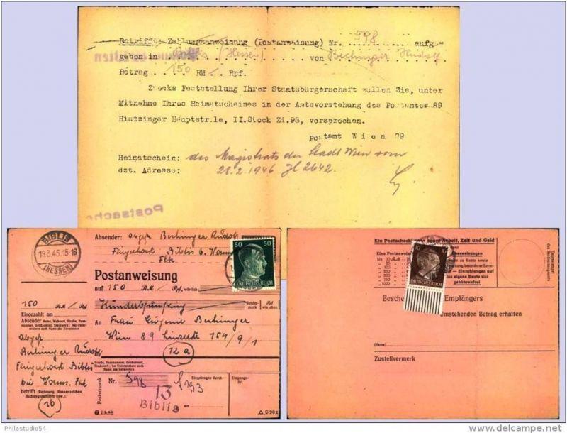 1945:Postanweisung aus BIBLIS (HESSEN) 19.3.45 nach Wien, dort am 21.2.46 gegen Vorlage des Heimatscheines ausgezahlt. Ü