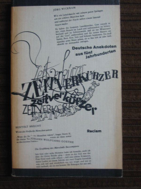 Zeitverkürzer - Deutsche Anekdoten aus 5 Jahrhunderten - hg. Achim Roscher - Humor in Deutschland