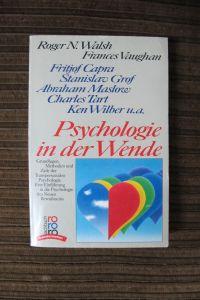 Walsh / Vaughan: Psychologie in der Wende. Capra, Grof, Maslow, Wilbur u.a.