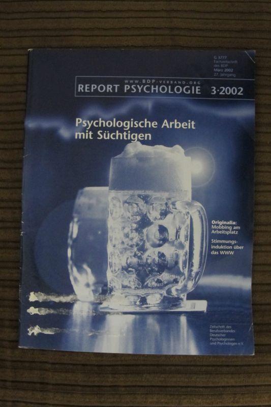 Psychologie-Report 3/2002 Psychologische Arbeit m.Süchtigen