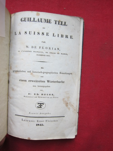 Guillaume Tell ou : La Suisse Libre. Mit grammatischen und historisch-geographischen Bemerkungen und einem erweiterten Wörterbuche EUR