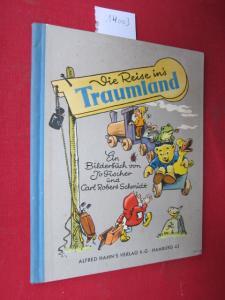 Die Reise ins Traumland : Ein Bilderbuch. Unter Mitarb. von Walter Andreas EUR