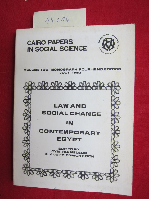Law and social change : Problems and challenges in contemporary Egypt. The Cairo Papers in Social Science, Vol. 2, Monograph 4 ; EUR