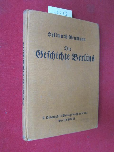 Die Geschichte Berlins : [2 Teile in 1 Band]. Teil 1: Die Geschichte Alt-Berlins. / Teil 2: Die Geschichte Berlins seit 1640. EUR