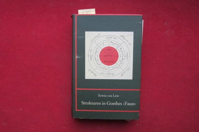 Strukturen in Goethes > Faust < Aus dem Nachlaß herausgegeben von Annemarie von Löw und Heinz Reuter. EUR