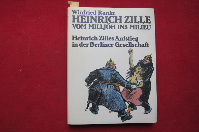 Heinrich Zille vom Milljöh ins Milieu : Heinrichs Zilles Aufstieg in der Berliner Gesellschaft (1858-1929). EUR
