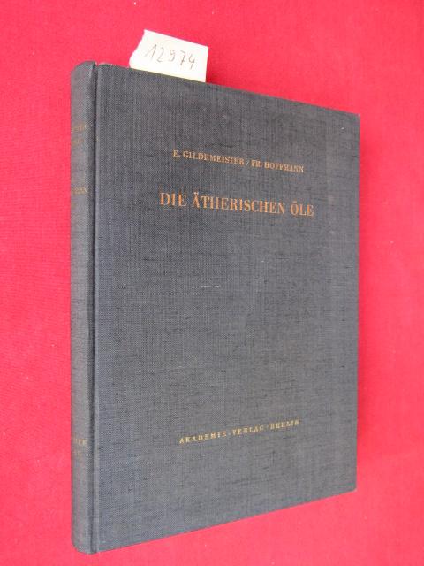 Die ätherischen Öle - Bd. I. = Allgemeiner Teil. A. Grundlagen, Analyse und Behandlung der Inhaltsstoffe. Grundlagen. Hrsg. von Wilhelm Treibs EUR