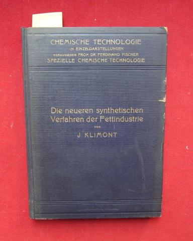 Die neueren synthetischen Verfahren der Fettindustrie - Reihe: Chemische Technologie in Einzeldarstellungen. EUR