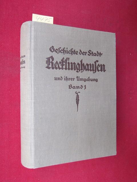 Geschichte der Stadt Recklinghausen und ihrer Umgebung. Erster Band. EUR 0