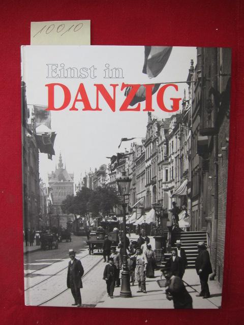 Einst in Danzig : Aus dem Polnischen übersetzt von Dorota und Basil Kerski. EUR