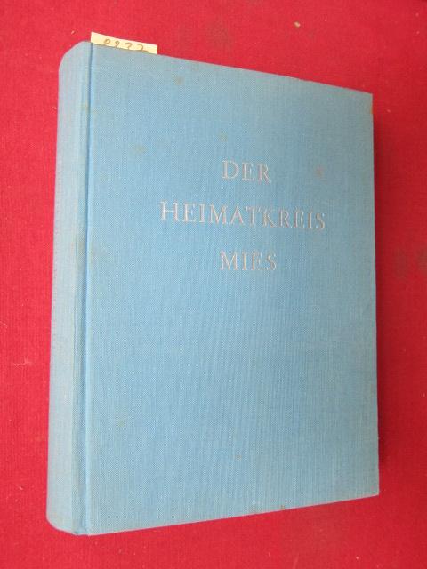 Der Heimatkreis Mies - Land und Leute an Miesa und Radbusa. Hrsg. v. Heimatkreis Mies-Pilsen e.V. EUR