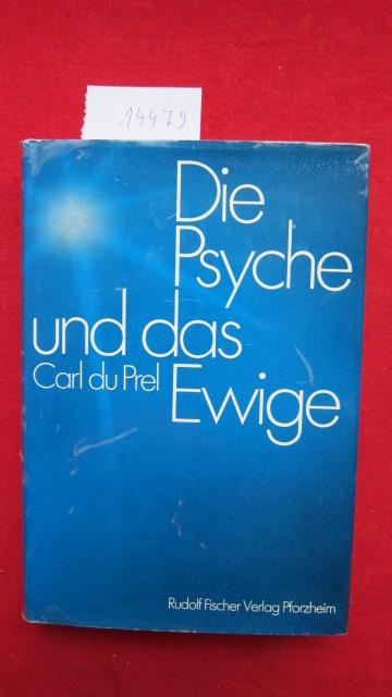 Die Psyche und das Ewige : Grundriss e. transzendentalen Psychologie. Carl DuPrel. Hrsg. u. mit einer Einführung versehen von Anton Brieger. EUR