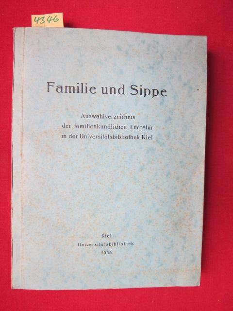 Familie und Sippe. Auswahlverzeichnis der familienkundlichen Literatur in der Universitätsbibliothek Kiel. EUR