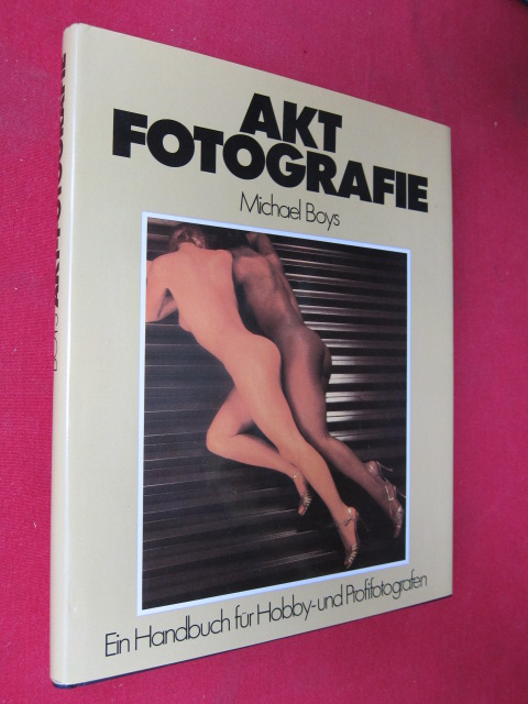 Aktfotografie : ein Handbuch für Hobby- und Profifotografen. Mosaik-Handbücher. EUR