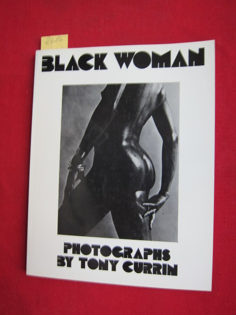 Black Woman : Photographs by Tony Currin. EUR