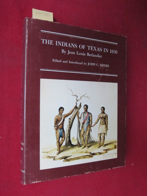 The Indians of Texas in 1830. Edited and introduced by John C. Ewers. Translated by Patricia Reading Leclercq. EUR