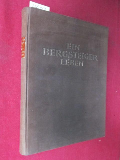 Ein Bergsteigerleben - Alpine Aufsätze und Vorträge - Reisebriefe und Kerguelen-Tagebuch. Herausgegeben vom Akademischen Alpenverein München. EUR