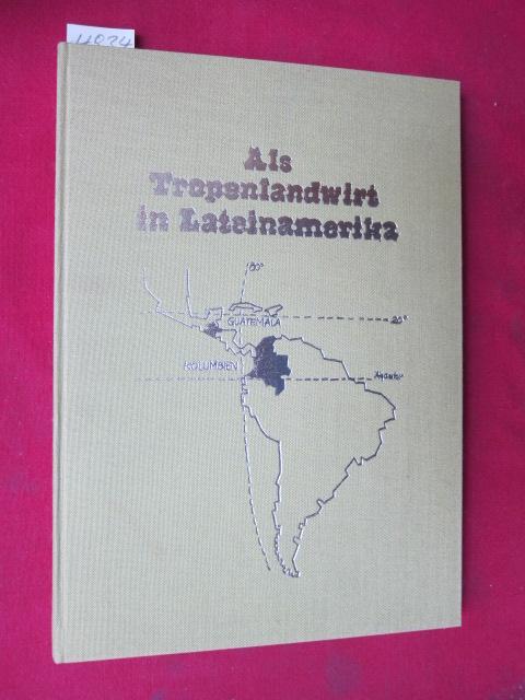 Als Tropenlandwirt in Lateinamerika. EUR