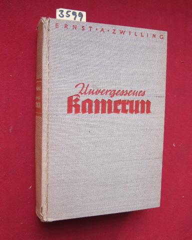 Unvergessenes Kamerun - Zehn Jahre Wanderungen und Jagden 1928-1938. EUR