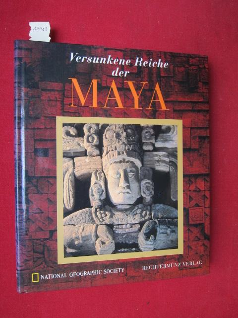 Versunkene Reiche der Maya : ein Buch der National Geographic Society. [aus dem Amerikan. von Mara Huber] EUR
