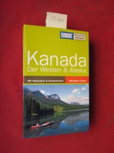 Kanada, der Westen, Alaska : [mit Reiseatlas & Routenkarten ; individuell reisen!]. DuMont richtig reisen. EUR