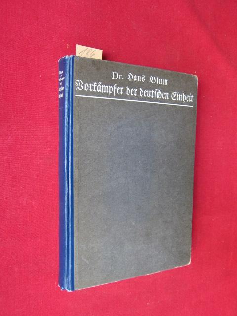 Vorkämpfer der deutschen Einheit : Lebens- und Charakterbilder von Dr. Hans Blum (1814-1910). EUR