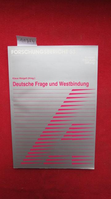 Deutsche Frage und Westbindung. [in Zsarb. mit d. Konrad-Adenauer-Stiftung e.V., St. Augustin]. Mit Beitr. von: Dieter Blumenwitz u.a. Hrsg. von: Klaus Weigelt, Konrad-Adenauer-Stiftung: Forschungsbericht ; 53 EUR
