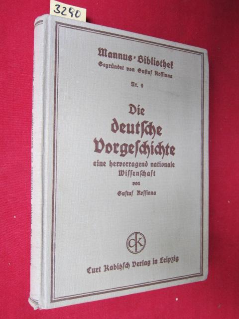 Die deutsche Vorgeschichte - Eine hervorragend nationale Wissenschaft. Band Nr. 9 der Mannus-Bibliothek, hrsg. von Prof. Dr. A. Götze. EUR