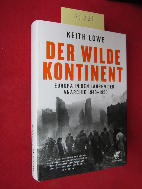 Der wilde Kontinent : Europa in den Jahren der Anarchie 1943 - 1950. Aus dem Engl. übers. von Stephan Gebauer und Thorsten Schmidt. EUR