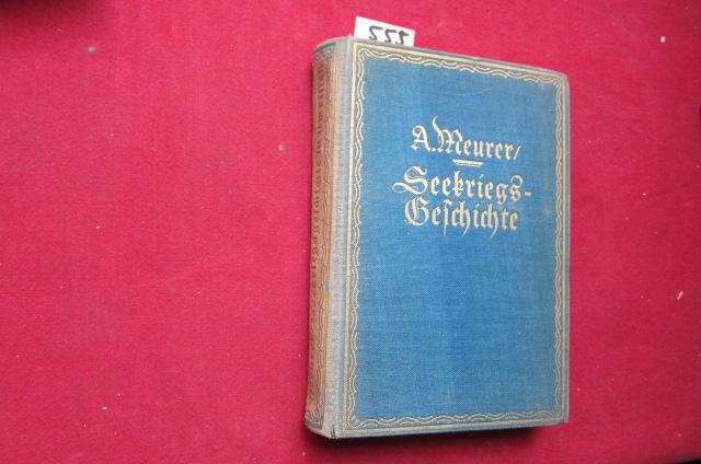 Seekriegsgeschichte in Umrissen : Seemacht und Seekriege vornehmlich vom 16. Jahrhundert ab. Von Alexander Meurer - Vizeadmiral a.D.. EUR