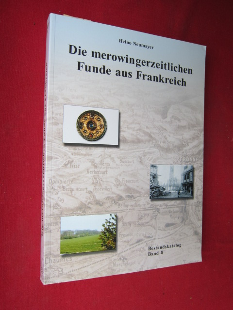 Die merowingerzeitlichen Funde aus Frankreich : Museum für Vor- und Frühgeschichte. Bestandskatalog Band 8. EUR