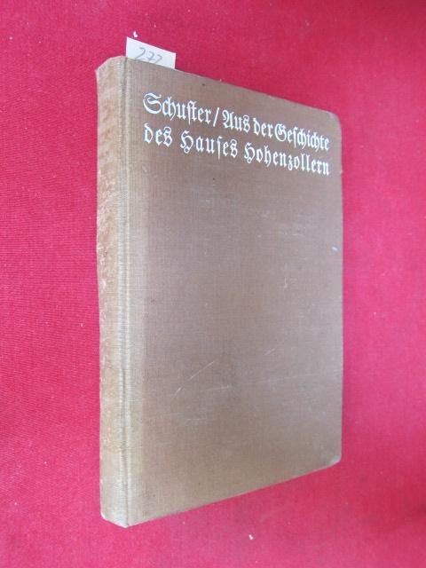 Aus der Geschichte des Hauses Hohenzollern - Ereignisse und Episoden aus fünf Jahrhunderten (1415-1915). EUR