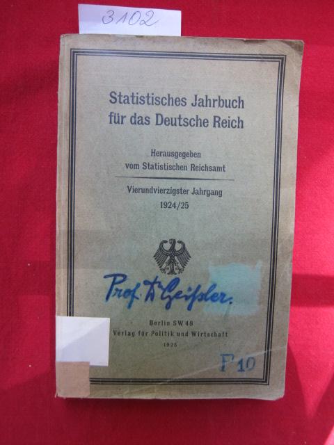 Statistisches Jahrbuch für das Deutsche Reich 1924/25. : Herausgegeben vom Statistischen Reichsamt. Vierundvierzigster Jahrgang . EUR
