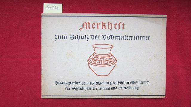Merkheft zum Schutz der Bodenaltertümer. Wort und Zusammenstellung der Bilder von Dr. Werner Buttler, Berlin. EUR