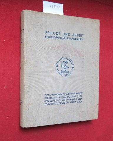 """Freude und Arbeit - Bibliographische Materialien. Zum 3. Weltkongress """"Arbeit und Freude"""" in Rom, 1938/ XVI. EUR"""