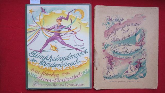 Funkheinzelmann der Wanderbursch. Neue Märchen von Hans Bodenstedt und Bilder von Hanns Gröninger EUR