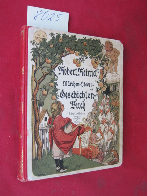 Robert Reinicks Märchen-, Lieder- und Geschichtenbuch. Gesammelte Dichtungen Reinicks für die Jugend zum erstenmal gesammelt und herausgegeben. EUR