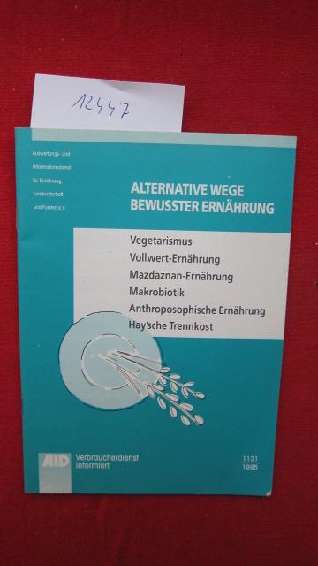 Alternative Wege bewusster Ernährung - Auf der Suche nach der richtigen Ernährung. : Text von Dr. Friedhelm Mühleib, Gabi Haas. EUR