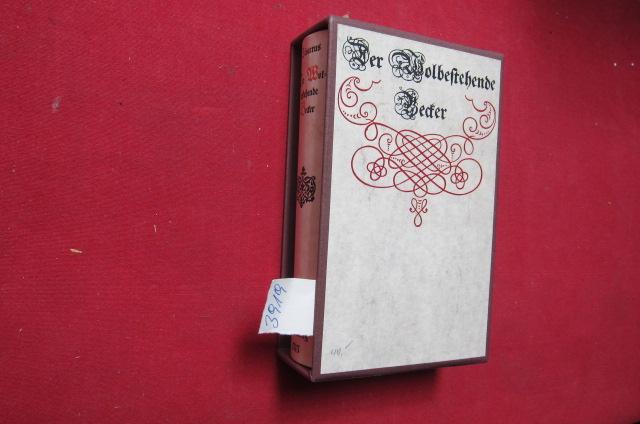 Der wolbestehende Becker - Mit einem Nachwort von Eva Beck. Bibliothek Alter Kulinarischer Werke, hrsg. v. Manfred Lemmer. EUR