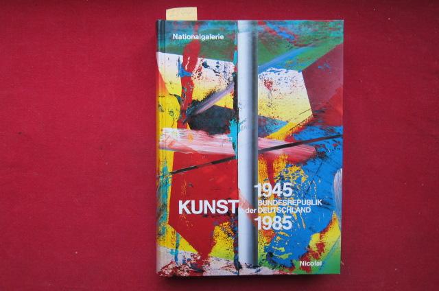 1945-1985 Kunst in der Bundesrepublik Deutschland : Katalog zur Ausstellung vom 27.9.1985 bis 21.1.1986. EUR