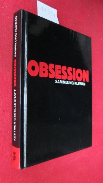 Obsession : Sammlung Klewan ; [18. August bis 14. Oktober 2001]. Kestner-Gesellschaft. Mit Texten von Christiane Lange. Hrsg. von Carl Haenlein. [Katalogred.: Carsten Ahrens und Carl Haenlein] EUR